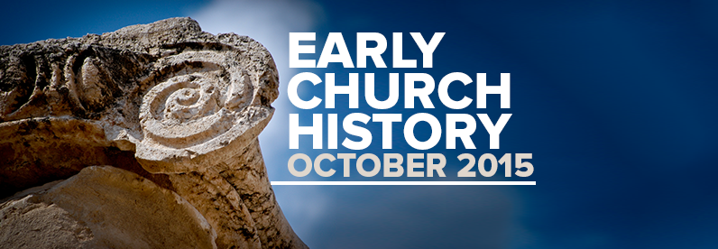 Early Church History, October 2015
