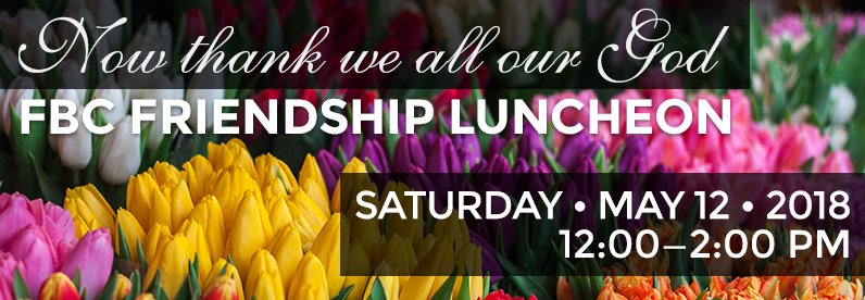 Friendship Luncheon 2018 – May 12