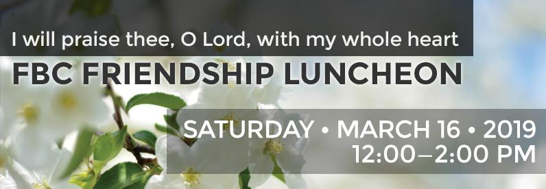 Friendship Luncheon 2019 – March 16